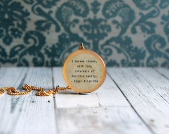 Edgar allan poe , poe quote , poe necklace , I become insane with long intervals of horrible sanity , literary necklace , literary quote