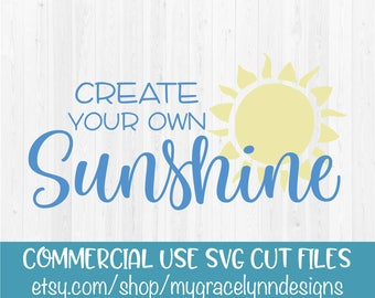 Create Your Own Sunshine - Summer - SVG Cut File