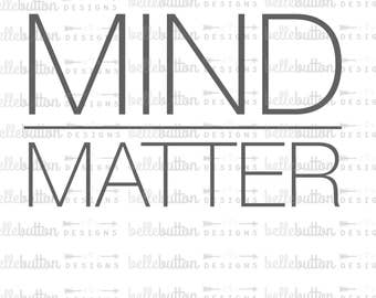 Mind Over Matter SVG PNG Cutting File for Cricut & Cameo Cutting Machines