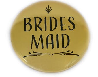 Brides Maid Button Bridal Party Buttons Bride Maid of Honour Bachelorette Party Bridal Shower Shiny Metallic Gold