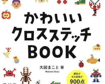 Makoto Ozu's Kawaii Cross Stitch Designs - Japanese Craft Book