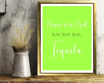 Roses are Red Blah Blah Blah Tequila, Tequila, Alcohol Prints, Wall Art, Home Decor, Digital Art, Printable Art, Valentines Day, Poetry