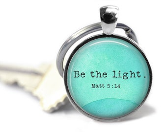 Be the Light, Bible Verse, Scripture Quote, Religious Quote, Christian Keychain, Bible Verse Jewelry, Bible Words, Christian Gift Idea