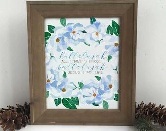 Hallelujah All I Have Is Christ Print, Watercolor Verse Wall Art, Hymn Lyric Print, Halleluja All I Have Wall Art, Hand Lettered Print