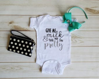 Give Me Milk & Tell Me I'm Pretty Onesie Creeper, Shirt with Sayings ,Funny Shirts for Babies, Baby Onesie, Funny tee ,Shirts For Kids