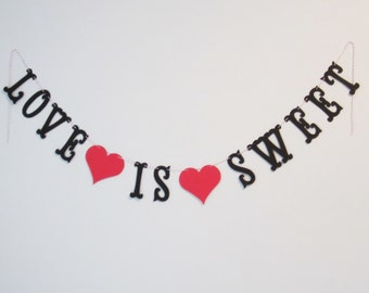 Love is Sweet Banner - Custom Colors - Wedding, Bridal Shower Decoration or Photo Prop