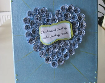 Hand Crafted Floral Rosebud 'Don't count the days make the day's count' Canvas 250mm x 200mm *Free P&P*
