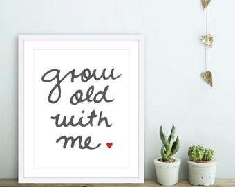 Grow Old With Me -  Typography Art Print  - Love Poster  - Wall Art - Charcoal Grey and Red Heart - Love Art Gift