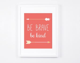 Be Brave Be Kind Art Printable, Arrows Printable Art, Boho Coral Nursery Art, Nursery Wall Art, Coral Nursery Decor, Coral and Gold Baby Art