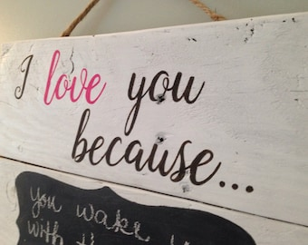 "Pallet sign ""I love you because"" sign wedding gift engagement gift anniversary gift Valentine"