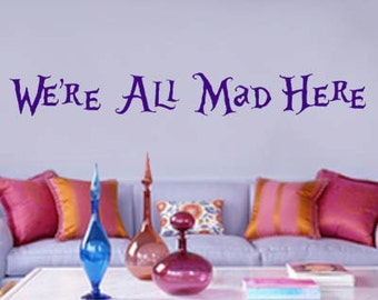 We're All Mad Here - Large - Alice in Wonderland