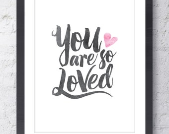 You Are So Loved Inspirational Art Print. New Baby GIft. Nursery Decor. Love Print. Wall Art. Gift for her Mothers Day Gift. Typographic Art