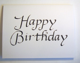 Happy Birthday Calligraphy Card -- Birthday Greeting Card, card size 4.25 X 5.5 inches, blank inside