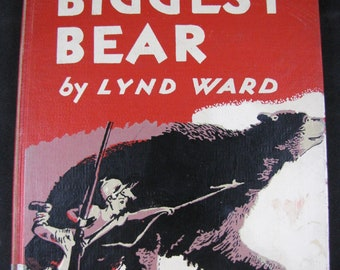 The Biggest Bear // 1952 Hardback // Caldecott Winner in 1953 // Lynd Ward // Adventure of raising a bear from a cub