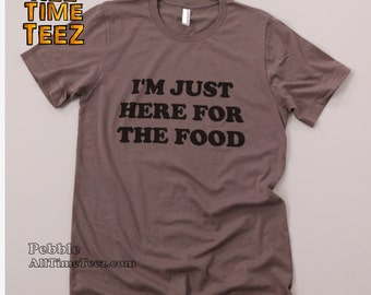 I'm Just Here For The Food. Funny Thanksgiving Shirt.  Funny Turkey Shirt. Holiday Shirt. Party T Shirt. Funny T shirt. Ships from USA