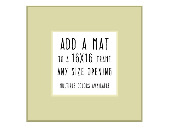 Add Matting to a 16x16 Frame Add-On Item ONLY Read
