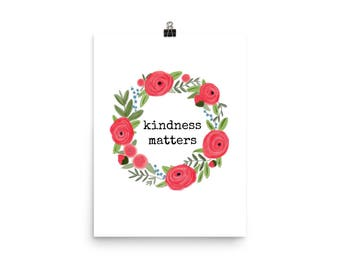 Kindness Matters, Kindness Matters art, Kindness Matters Poster