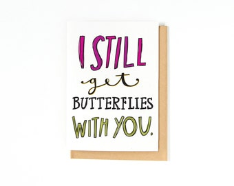 Romantic Love Card - I Love You Card - I Still Get Butterflies - Long Distance Relationship Card - Anniversary Card - Wedding Day Card