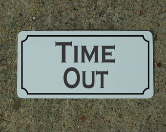 TIME OUT Metal Sign for Bad Children Dogs Pre-School Daycare Home