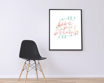 WATERCOLOR- Live Your Dreams- Quote- Wall Art