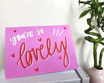 You're So Lovely A5 Blank Greetings Card
