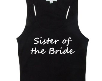 Bridal Party Tank Tops - Sister of the Bride Tank Tops - Bridesmaid Tanks - Bridal Tanks for Bachelorette Party - Bridesmaid Gifts