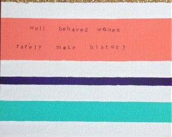Well behaved women rarely make history canvas
