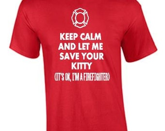 Firefighter tee - Fireman tee - Funny Fireman tee- Firefighter - Firefighter gifts - Fireman gifts - Fireman - Save your kitty tee - funny