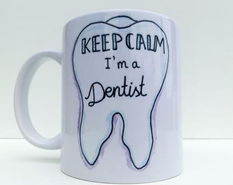 Keep Calm Im A Dentis, Funny Dentist Mug, Tooth Mug, Dental Assistant Mug, Dentist Present, Dentist Graduation, Dentist Gifts, Hygienist Mug