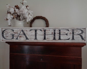 Gather Sign-40x7.25, Rustic Signs, Farmhouse Signs, Fixer Upper
