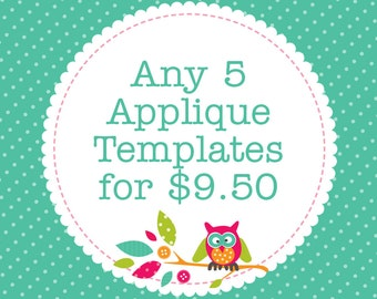 Any 5 Applique Templates, You Choose Designs, Multiple Purchase Discount. PDF Patterns by Angel Lea Designs