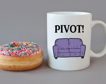 PIVOT Friends Inspired TV show Funny Couch - DISHWASHER Safe Coffee Mug -  Add Own Text to Personalize - Great Gift Present