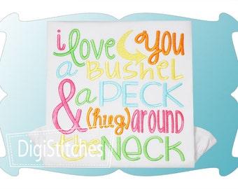 I love you a Bushel & a Peck (hug) around the neck......Onesie/Shirt