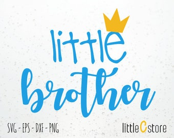 Little Brother - Instant Download - Cutting Files Svg, Dxf, Eps and Png format.