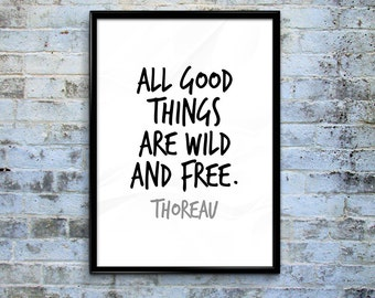 All Good Things Are Wild And Free Thoreau Quote Print Black And White Choice Of Sizes
