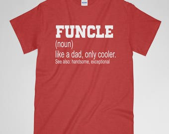 Funcle Shirt, Gift For Uncle, Definition Shirt, Funny Shirt, Uncle Shirt, Gift For Husband, Gift For Boyfriend, Gift For Dad, Gift For Him