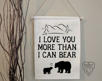 I Love Your More Than I Can Bear | Cotton Canvas Banner | Home Decor | Nursery Banner | Home Banner | Gift | Nursery Decor | Nursery Gift