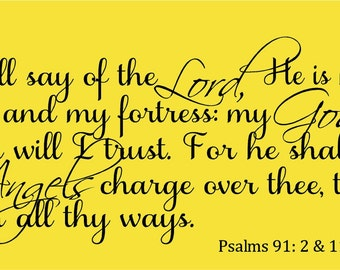 Vinyl Wall Decal......I will say of the Lord.....faith God scripture bible