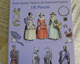 A History of British Costume- From Ancient Times to the Eighteenth Century- 1834