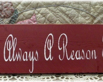 Primitive Wood Fence Board Red Sign There Is Always A Reason To Dance Sign Custom Sign Inspirational
