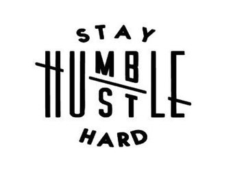 Stay Humble Hustle Hard Laptop Decal