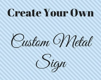 Custom Metal Quote Sign and Sayings, Personalized Sign, Steel Wall Art, Metal Wall Art, Custom Metal Sign