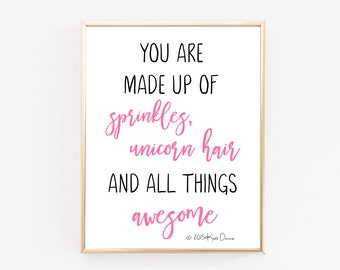 Quote Prints, Girls Bedroom, You Are Made Of Sprinkles Unicorn Hair and All Things Awesome, Inspirational Quote, Cute Art