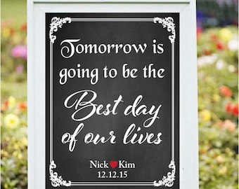 Rehearsal decor, Tomorrow will be the best day sign, printable, rehearsal dinner sign, custom sign,DIY