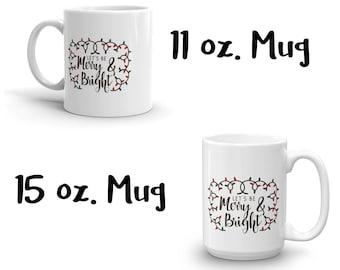 Merry and Bright Mug, Merry Christmas Mug, Holiday Mug, Christmas Mug, Holiday Gift, Gag Gift, White Elephant, Gift Exchange, Merry & Bright