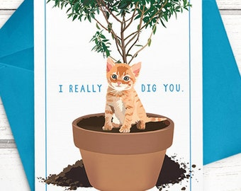 "Funny Cat Card. ""I really dig you."" Cat anniversary card. Cat Valentine's Day card for Valentines. Cat love card. Funny anniversary card."