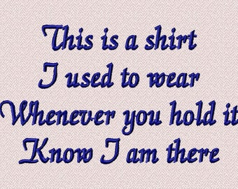 This is a shirt I used to wear poem, Embroidery Design, memorial poem, remembrance machine Embroidery, in loving memory of 4x4, pattern,