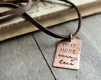 Pray More Worry Less Necklace - Inspirational Christian Necklace - Hand Stamped Jewelry- Religious Pendant