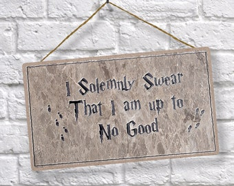 NEW Harry Potter inspired  Marauders Map Sign - I Solemnly Swear I am Up to No Good -  - Wormtail, Padfoot, Moony Prongs - Wood Sign