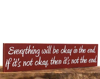 """Inspirational Wooden Wall Hanging Sign, Everything Will Be Okay In The End Wall Decor, 5.5"""" x 24"""", Uplifting Gift Ideas"""